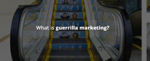 Why Your Brand Should Try a Guerrilla Marketing Campaign